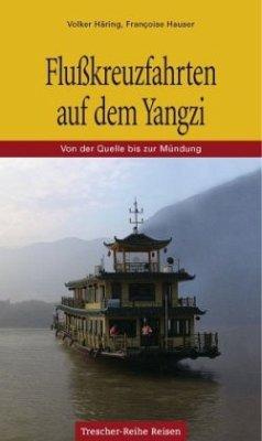 Flußkreuzfahrten auf dem Yangzi - Häring, Volker; Hauser, Françoise