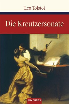 Die Kreutzersonate - Tolstoi, Leo N.