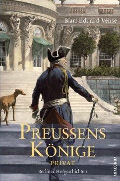 Preußens Könige privat - Vehse, Karl E.