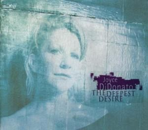 The Deepest Desire - Joyce DiDonato/David Zobel/Frances Shelly