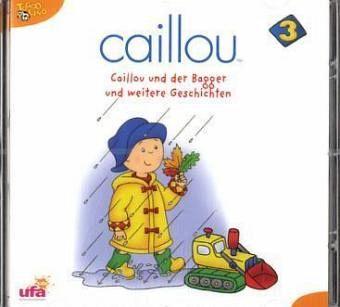 Caillou und der Bagger und weitere Geschichten 1 Audio-CD
