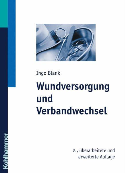 Wundversorgung und Verbandwechsel - Blank, Ingo