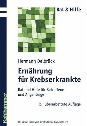 Ernährung für Krebserkrankte - Delbrück, Hermann