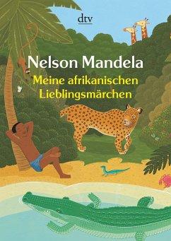 Meine afrikanischen Lieblingsmärchen - Mandela, Nelson