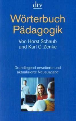 Wörterbuch Pädagogik - Schaub, Horst; Zenke, Karl G.