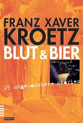 Blut und Bier - Kroetz, Franz X.