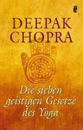 Die sieben geistigen Gesetze des Yoga - Chopra, Deepak