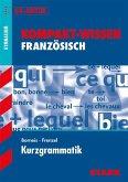 Kompakt-Wissen Gymnasium - Französisch Kurzgrammatik