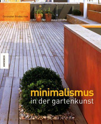 Minimalismus in der gartenkunst von christopher for Minimalismus buch