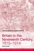 The Routledge Companion to Britain in the Nineteenth Century, 1815-1914