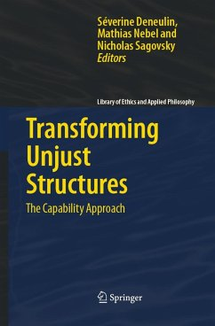 Transforming Unjust Structures - Deneulin, Severine / Nebel, Mathias / Sagovsky, Nicholas (eds.)
