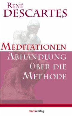 Meditationen - Abhandlung über die Methode