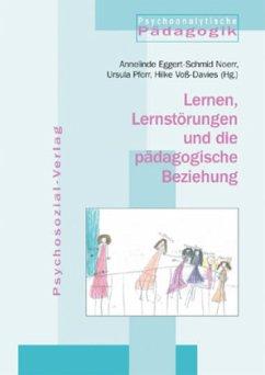 Lernen, Lernstörungen und die pädagogische Bezi...