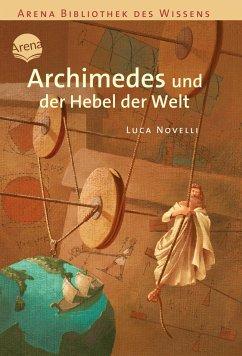 Archimedes und der Hebel der Welt / Lebendige B...