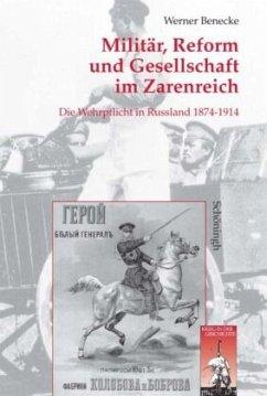 Militär, Reform und Gesellschaft im Zarenreich - Benecke, Werner