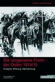 Zeitalter der Weltkriege 1. Die vergessene Front - der Osten 1914/15