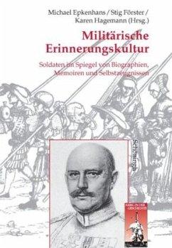 Militärische Erinngerungskultur - Hillmann, Jörg