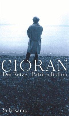 Cioran - Der Ketzer - Bollon, Patrice