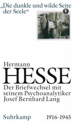 Die dunkle und wilde Seite der Seele - Hesse, Hermann; Lang, Josef B.