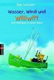 Wasser, Wind und Williwitt