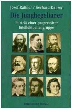 Die Jungehegelianer - Rattner, Josef; Danzer, Gerhard