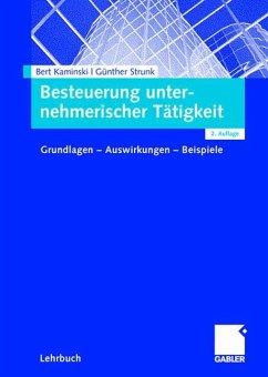 Besteuerung unternehmerischer Tätigkeit - Kaminski, Bert; Strunz, Günther