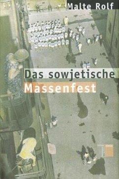 Das sowjetische Massenfest - Rolf, Malte