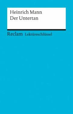 Lektüreschlüssel Heinrich Mann 'Der Untertan' - Pelster, Theodor