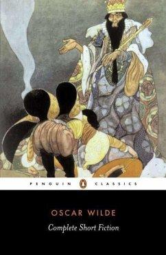The Complete Short Fiction - Wilde, Oscar
