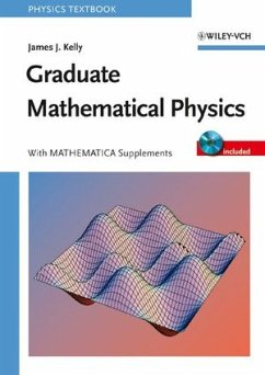 Graduate Mathematical Physics - Kelly, James K.