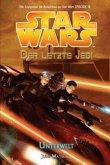 Unterwelt / Star Wars - Der letzte Jedi Bd.3