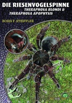 Riesenvogelspinnen - Striffler, Boris F.