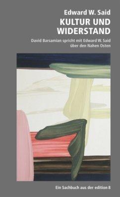 Kultur und Widerstand - Said, Edward W.