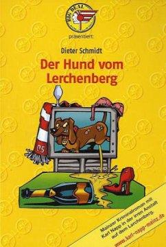 Der Hund vom Lerchenberg - Schmidt, Dieter