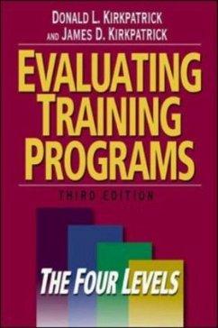 Evaluating Training Programs: The Four Levels - Kirkpatrick, Donald L.; Kirkpatrick, James D.