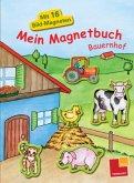 Mein Magnetbuch - Bauernhof, m. 16 Bild-Magneten