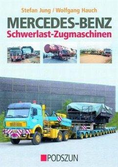 Mercedes-Benz Schwerlast-Zugmaschinen - Jung, Stefan; Hauch, Wolfgang