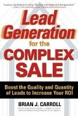 Lead Generation for the Complex Sale: Boost the Quality and Quantity of Leads to Increase Your ROI
