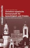 Christlich-islamische Partnerschaft für Gerechtigkeit und Frieden
