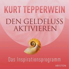Den Geldfluss aktivieren, 1 Audio-CD - Tepperwein, Kurt