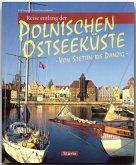 Reise entlang der polnischen Ostseeküste - Von Stettin bis Danzig