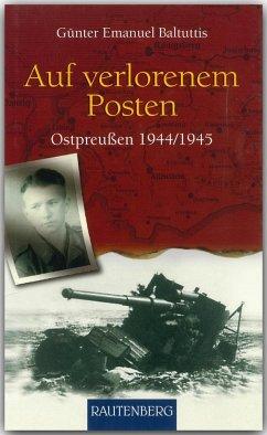 Auf verlorenen Posten - Baltuttis, Günter E.