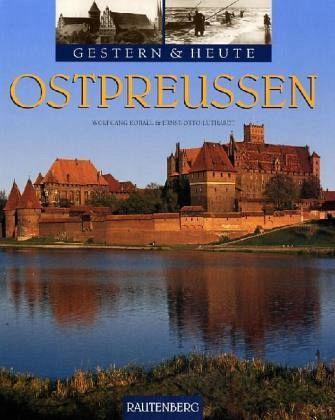 Ostpreussen - Korall, Wolfgang; Luthardt, Ernst-Otto
