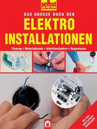 Das Grosse Buch Der Elektroinstallationen Portofrei Bei Bucher De