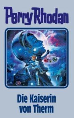 Die Kaiserin von Therm / Perry Rhodan Bd.94 - Rhodan, Perry