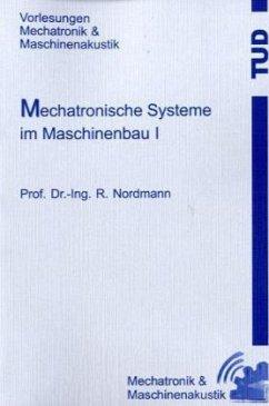 Mechatronische Systeme im Maschinenbau I