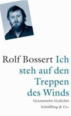 Ich steh auf den Treppen des Winds - Bossert, Rolf