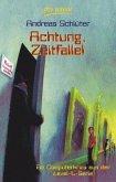 Achtung, Zeitfalle! / Die Welt von Level 4 Bd.3