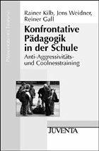 Konfrontative Pädagogik in der Schule - Kilb, Rainer / Weidner, Jens / Gall, Reiner