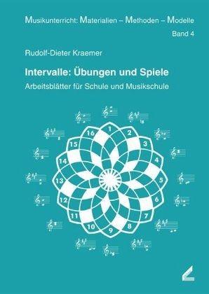 Intervalle: Übungen und Spiele. Arbeitsblätter für Schule und Musikschule - Kraemer, Rudolf-Dieter